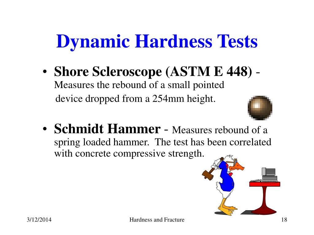 Dynamic Hardness Tests