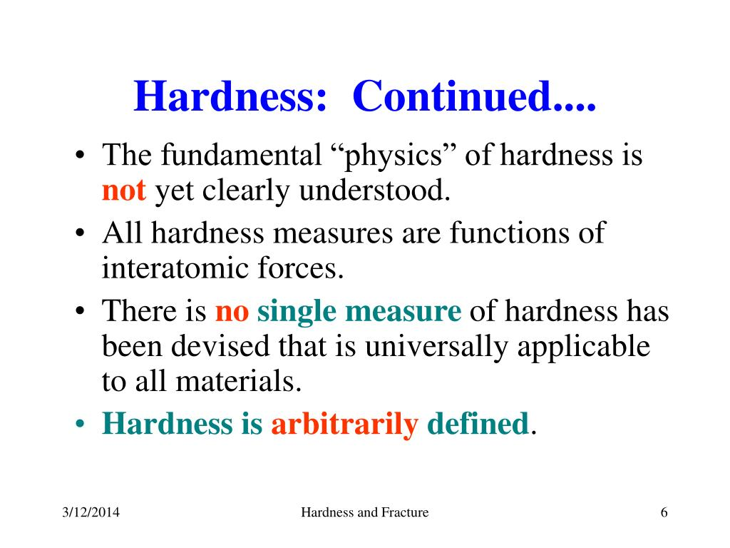 Hardness:  Continued....