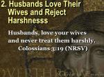 2 husbands love their wives and reject harshnesss