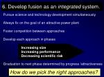 6 develop fusion as an integrated system