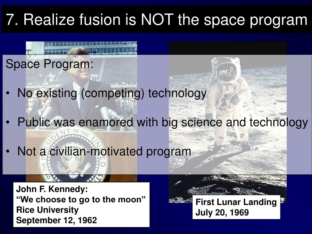 7. Realize fusion is NOT the space program