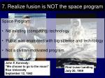 7 realize fusion is not the space program