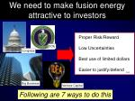 we need to make fusion energy attractive to investors