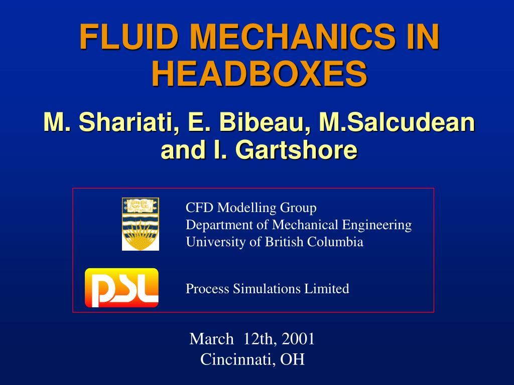 fluid mechanics in headboxes m shariati e bibeau m salcudean and i gartshore