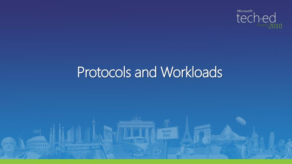 Protocols and Workloads