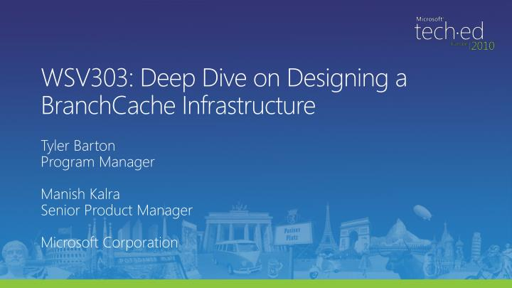 Wsv303 deep dive on designing a branchcache infrastructure l.jpg