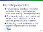 harvesting capabilities