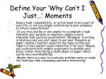 define your why can t i just moments45