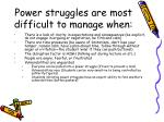 power struggles are most difficult to manage when