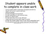 student appears unable to complete in class work