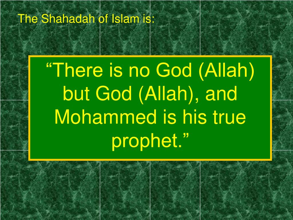 The Shahadah of Islam is: