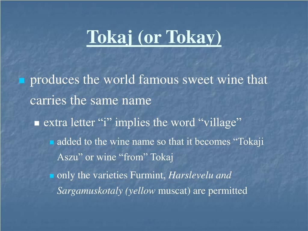 Tokaj (or Tokay)