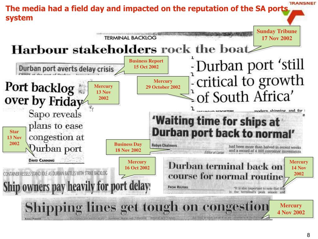 The media had a field day and impacted on the reputation of the SA ports system