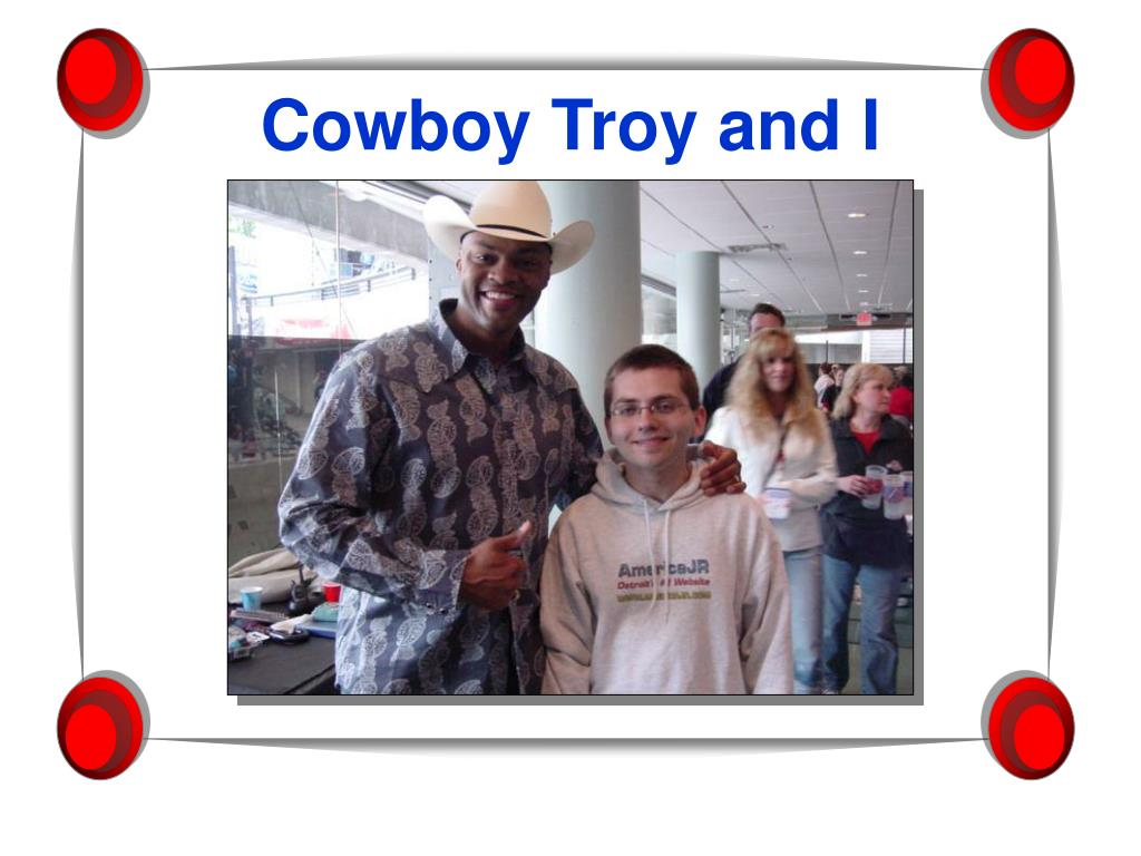 Cowboy Troy and I