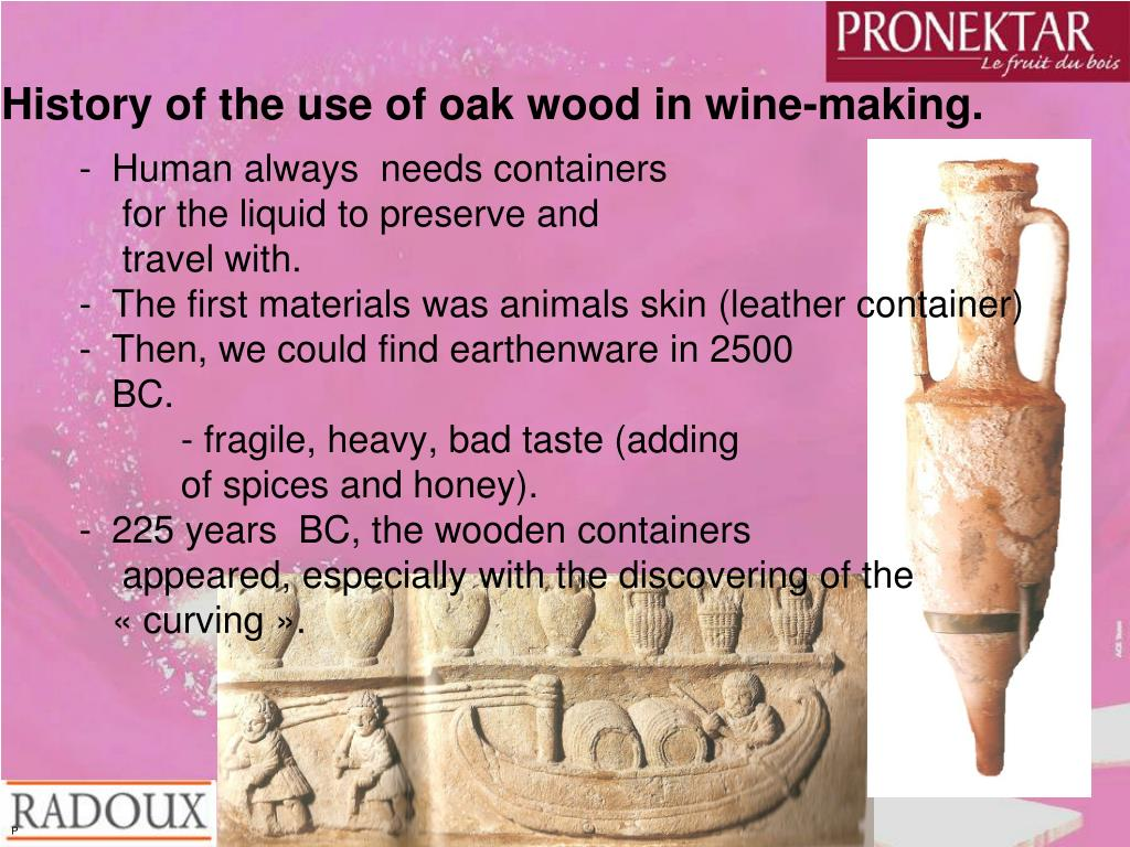 History of the use of oak wood in wine-making.