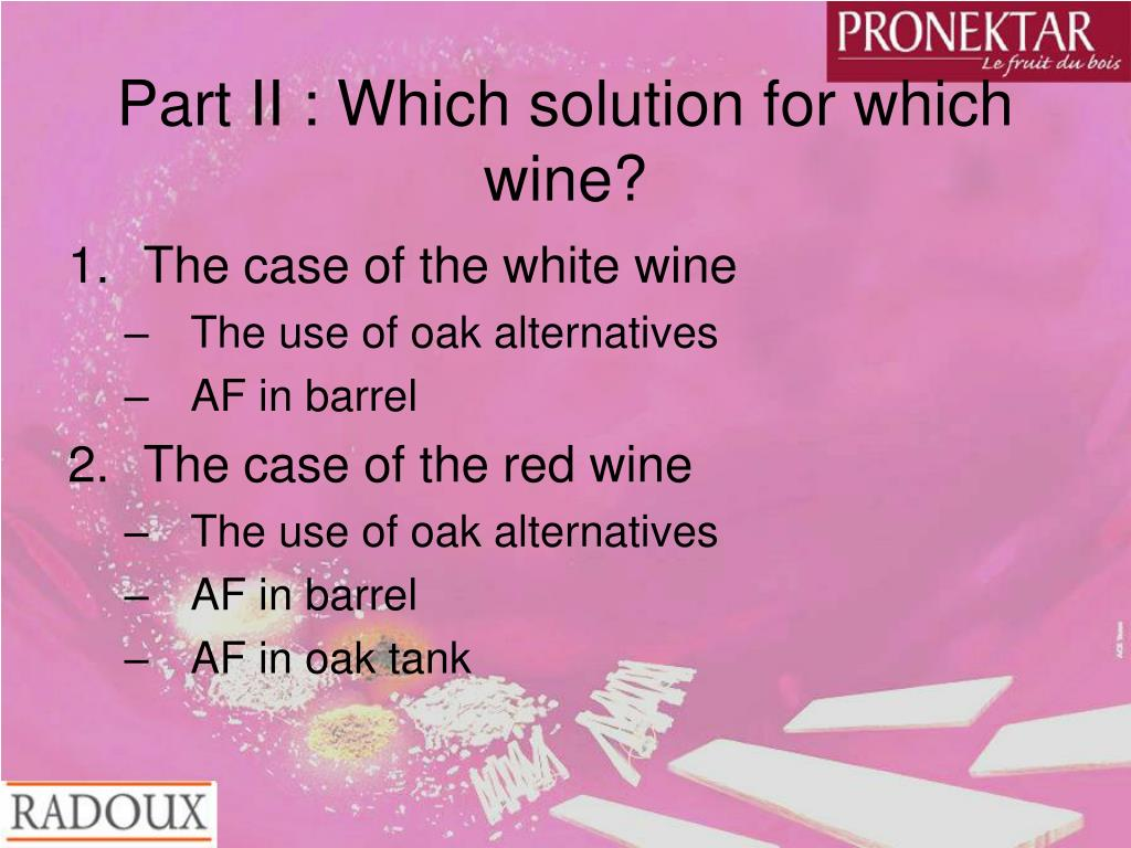 Part II : Which solution for which wine?