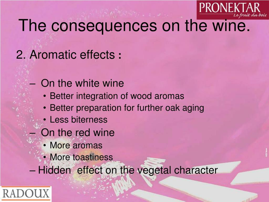 The consequences on the wine.