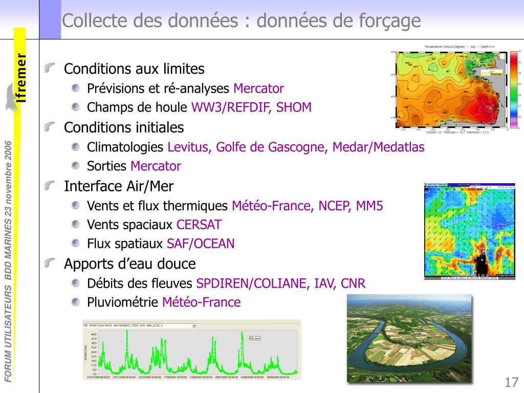 Collecte des données : données de forçage