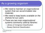 as a growing organism