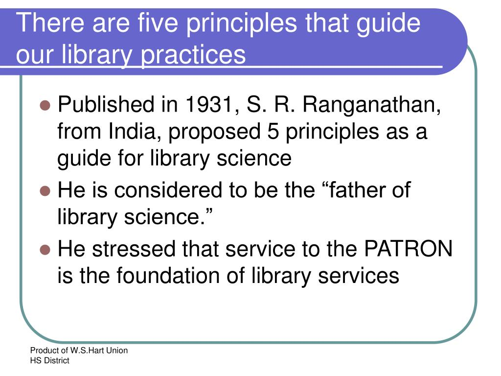 There are five principles that guide our library practices