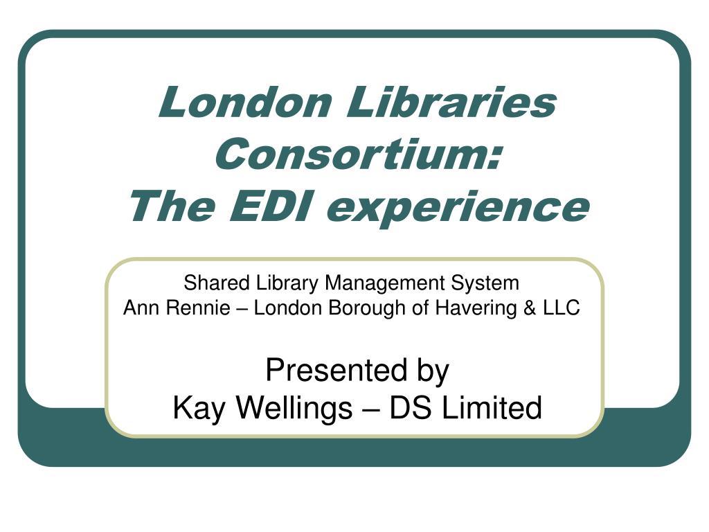 london libraries consortium the edi experience