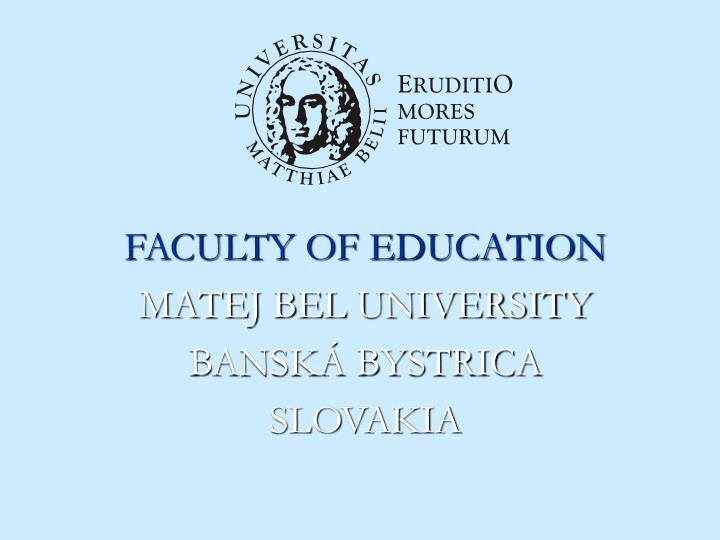 Faculty of education matej bel university bansk bystrica slovakia