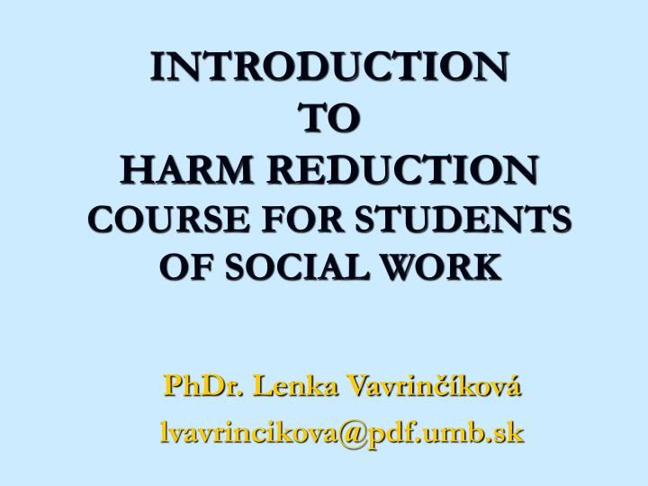 Introduction to harm reduction course for students of social work l.jpg