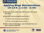 applying wage determinations 29 c f r 4 143 4 145