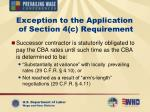exception to the application of section 4 c requirement