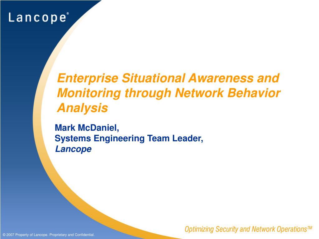 Enterprise Situational Awareness and Monitoring through Network Behavior Analysis