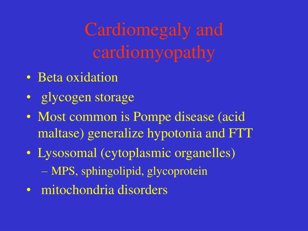 Cardiomegaly and cardiomyopathy