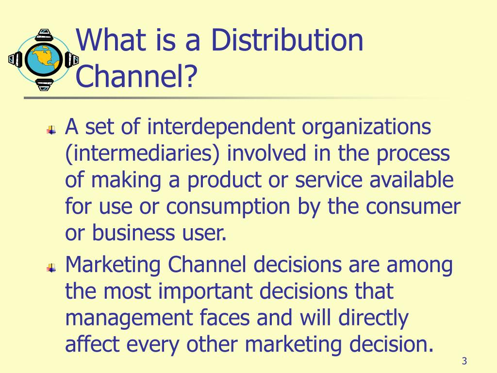 What is a Distribution Channel?