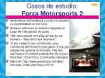 casos de estudio forza motorsports 21