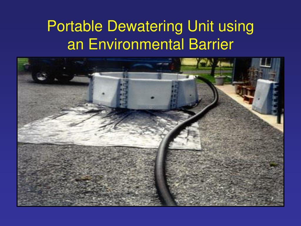 Portable Dewatering Unit using an Environmental Barrier