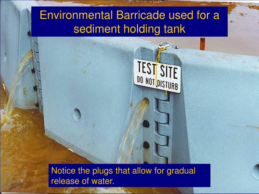 Environmental Barricade used for a sediment holding tank