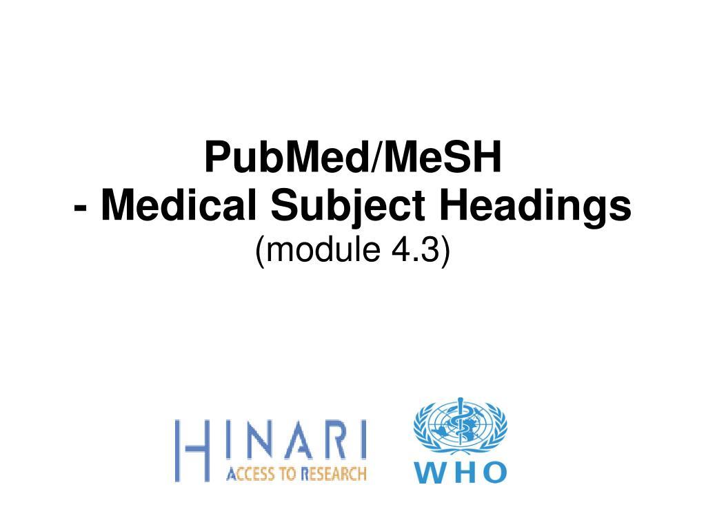 pubmed mesh medical subject headings module 4 3