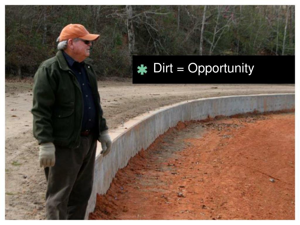 Dirt = Opportunity