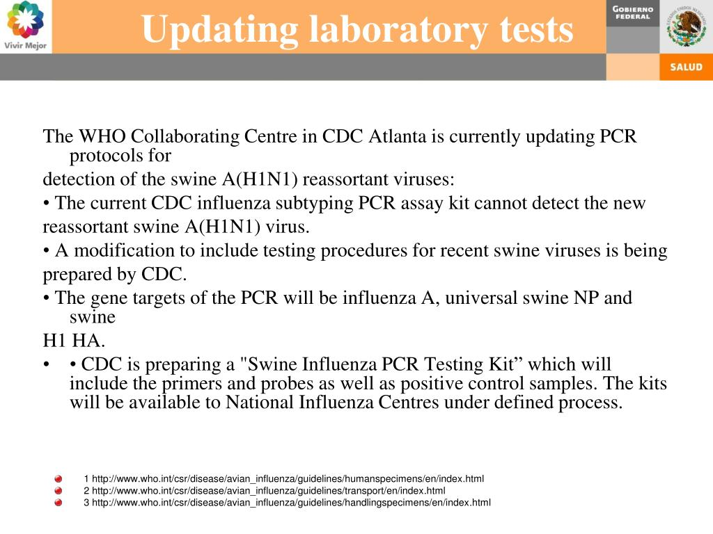 The WHO Collaborating Centre in CDC Atlanta is currently updating PCR protocols for