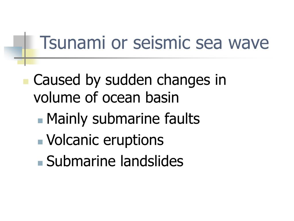 Tsunami or seismic sea wave