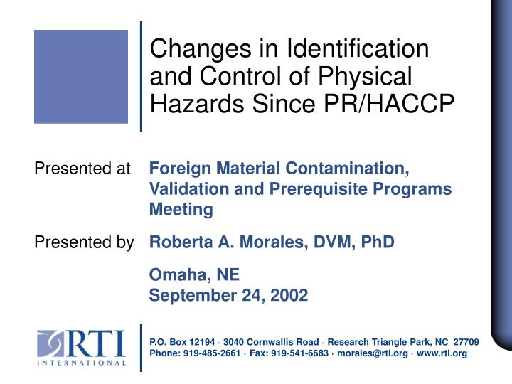 Changes in identification and control of physical hazards since pr haccp l.jpg