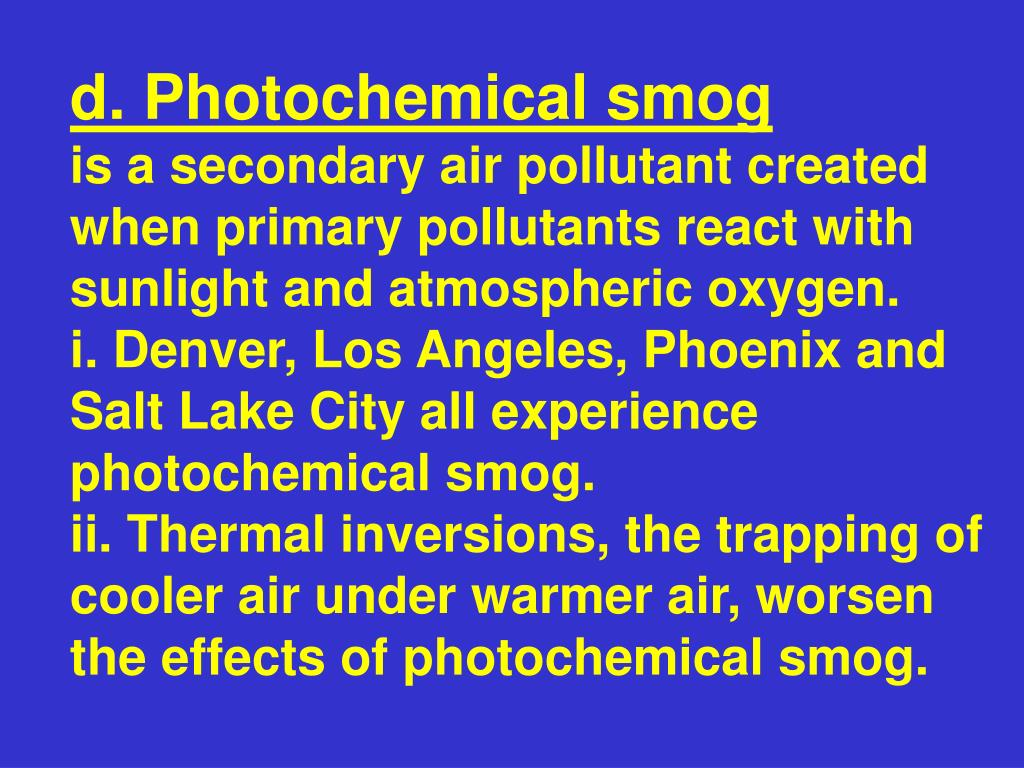 d. Photochemical smog
