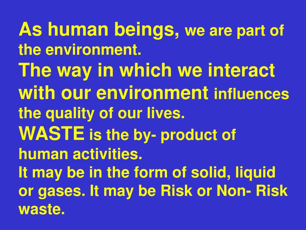As human beings,