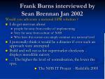 frank burns interviewed by sean brennan jan 2002