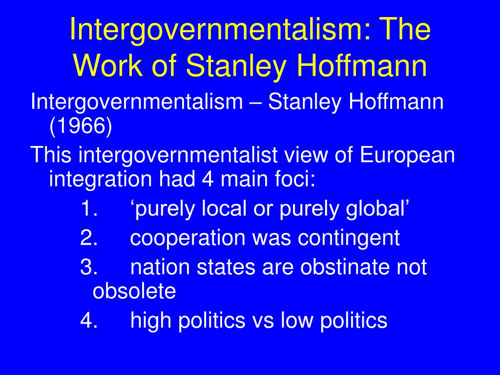 Intergovernmentalism: The Work of Stanley Hoffmann