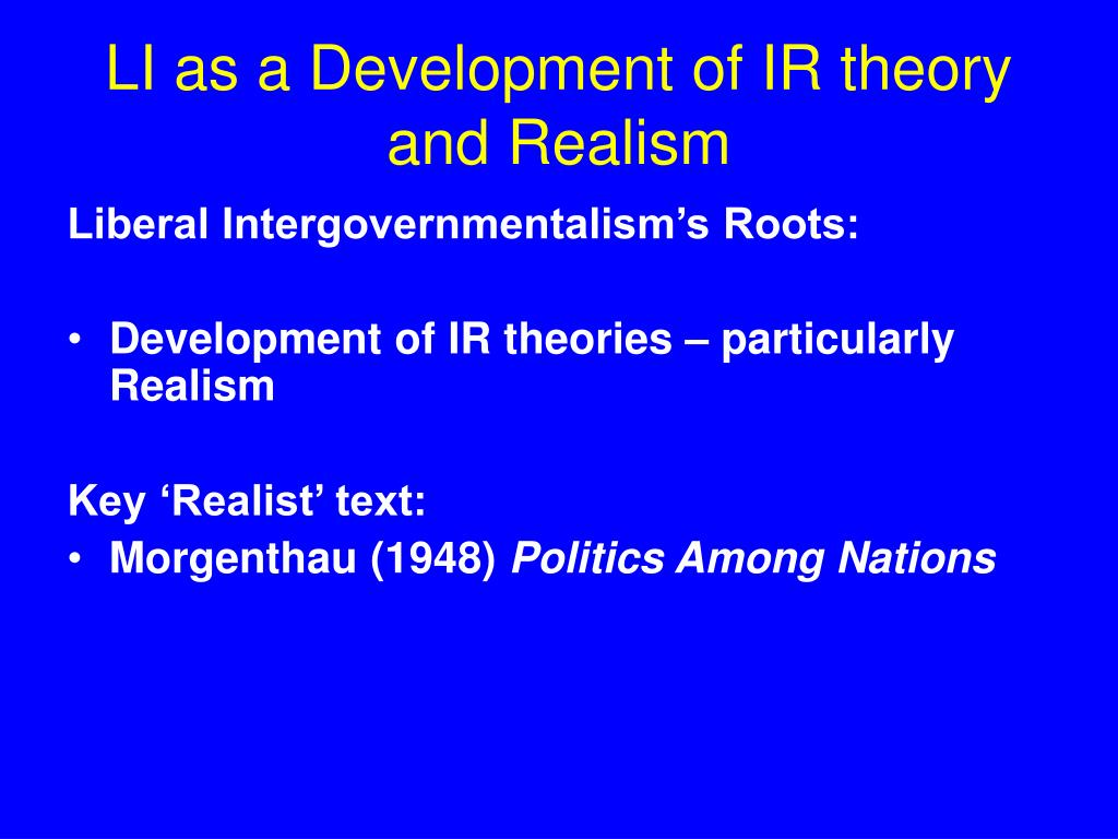 LI as a Development of IR theory and Realism