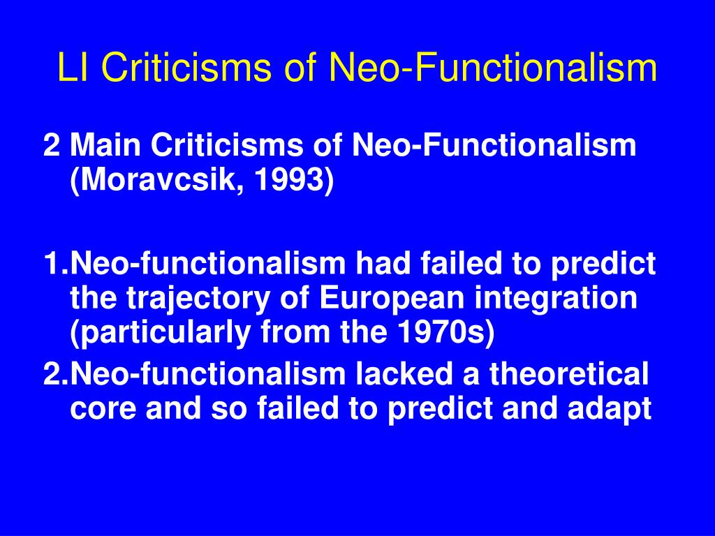 LI Criticisms of Neo-Functionalism