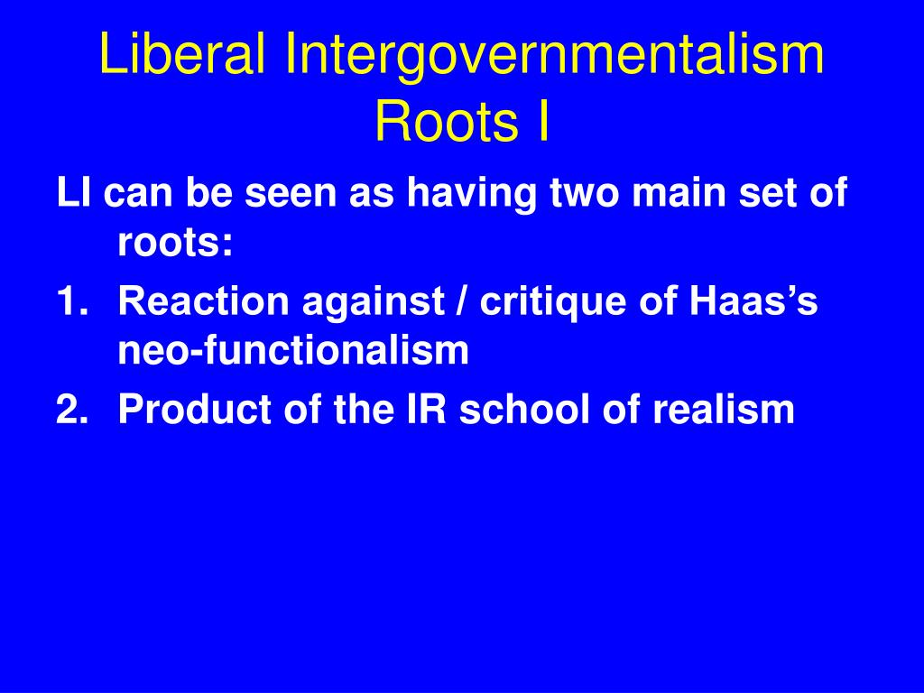 Liberal Intergovernmentalism Roots I