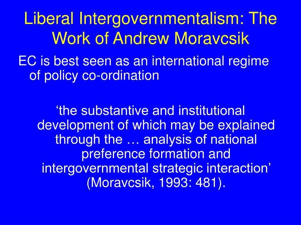 Liberal Intergovernmentalism: The Work of Andrew Moravcsik