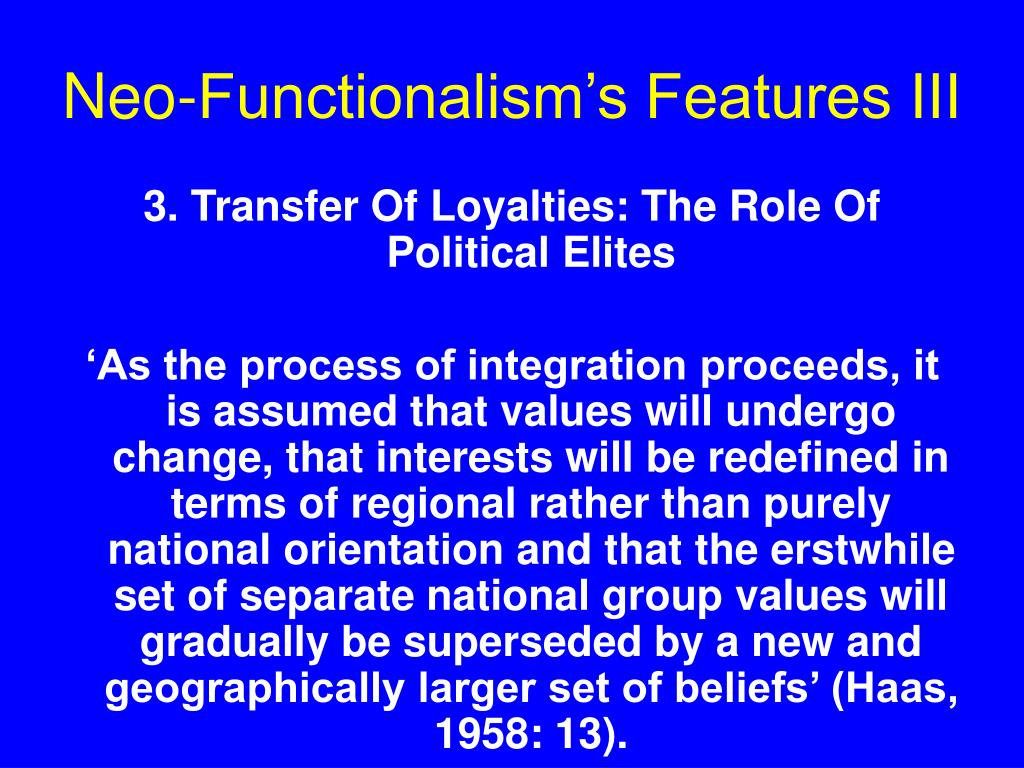 Neo-Functionalism's Features III