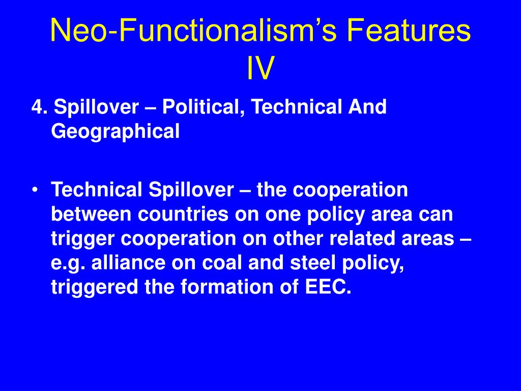 Neo-Functionalism's Features IV